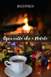 La copertina di Ogni volta che è Natale, di Basilio Petruzza