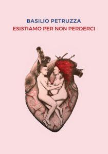 La copertina di Esistiamo per non perderci, il nuovo romanzo di Basilio Petruzza